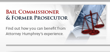 Find out how you can benefit from Attorney Humphrey's experience