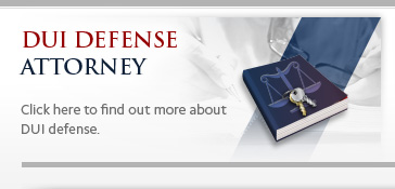 DUI Defense Attorney - click here to find out more.